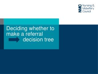 Deciding whether to  make a referral            decision tree