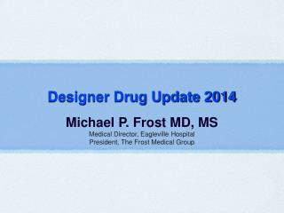 Designer Drug Update 2014