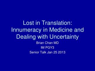 Lost in Translation: Innumeracy in Medicine and Dealing with Uncertainty