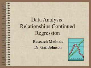 Data Analysis:  Relationships Continued Regression