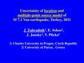 Uncertainty of  location  and  multiple-point source model  of  M 7.1 Van earthquake, Turkey, 2011