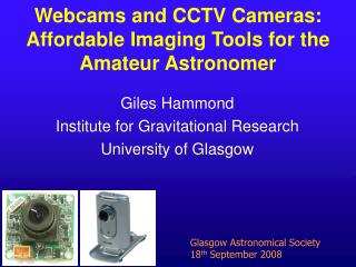Webcams and CCTV Cameras: Affordable Imaging Tools for the Amateur Astronomer