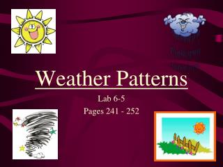 Weather Patterns Lab 6-5 Pages 241 - 252