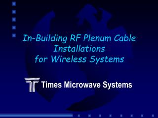 In-Building RF Plenum Cable Installations for Wireless Systems