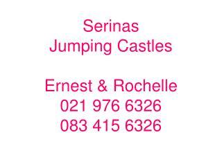 Serinas  Jumping Castles Ernest & Rochelle 021 976 6326 083 415 6326