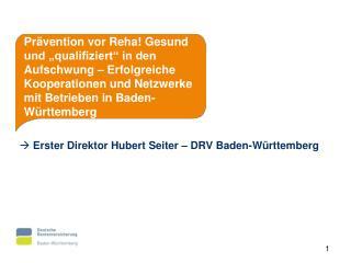 Erster Direktor Hubert Seiter   DRV Baden-W rttemberg