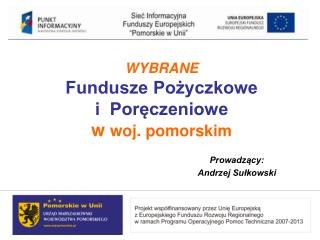 WYBRANE Fundusze Pożyczkowe i  Poręczeniowe  w woj. pomorskim