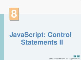 JavaScript: Control Statements II