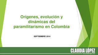 Orígenes, evolución y dinámicas del paramilitarismo en Colombia