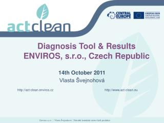 Diagnosis Tool & Results  ENVIROS, s.r.o., Czech Republic