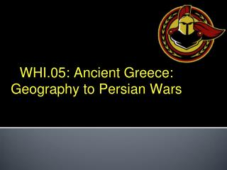 WHI.05: Ancient Greece: Geography to Persian Wars