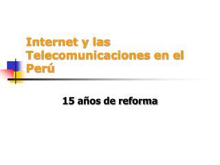 Internet y las Telecomunicaciones en el Perú