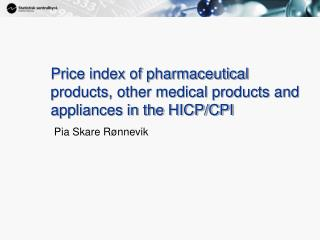 Price index of pharmaceutical products, other medical products and appliances in the HICP/CPI