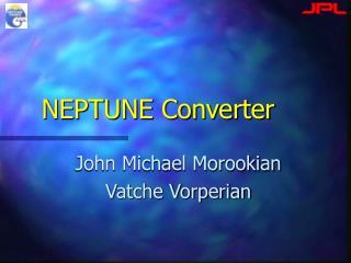 NEPTUNE Converter