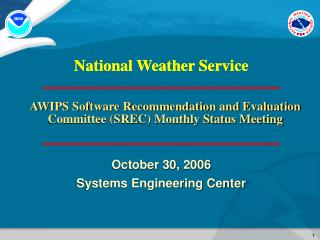 AWIPS Software Recommendation and Evaluation Committee (SREC) Monthly Status Meeting