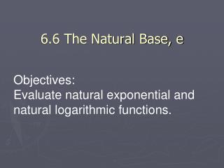 6.6 The Natural Base, e