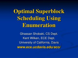 Optimal Superblock Scheduling Using Enumeration