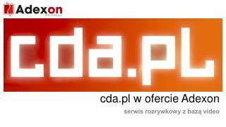 cda.pl w ofercie  Adexon