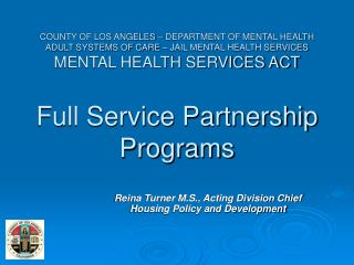 Reina Turner M.S., Acting Division Chief  Housing Policy and Development