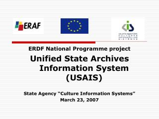 ERDF National Programme project  Unified State Archives Information System  (USAIS)
