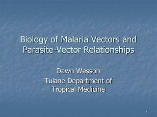 Biology of Malaria Vectors and Parasite-Vector Relationships