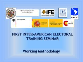 FIRST INTER-AMERICAN ELECTORAL TRAINING SEMINAR