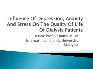 Influence Of Depression, Anxiety And Stress On The Quality Of Life Of Dialysis Patients