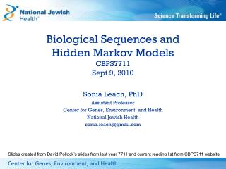 Biological Sequences and  Hidden Markov Models CBPS7711 Sept 9, 2010