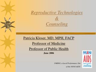 Reproductive Technologies  &  Counseling