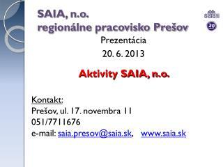 SAIA, n.o.  r egionálne  pracovisko Prešov
