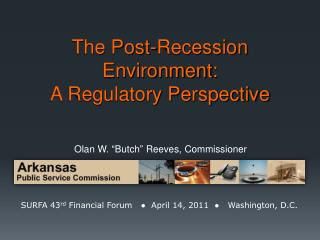 The Post-Recession Environment: A Regulatory Perspective