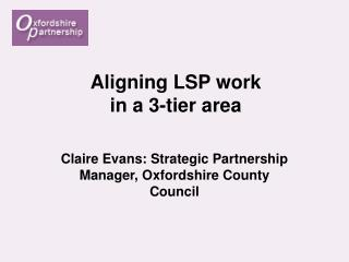 Aligning LSP work in a 3-tier area