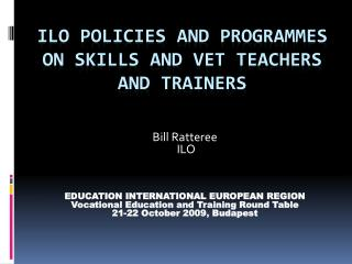 ILO Policies and Programmes on  Skills and VET  teachers and trainers
