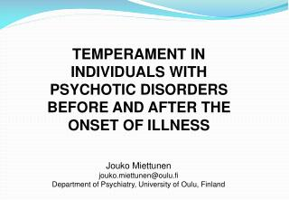 TEMPERAMENT IN INDIVIDUALS WITH PSYCHOTIC DISORDERS BEFORE AND AFTER THE ONSET OF ILLNESS