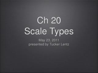 Ch 20 Scale Types