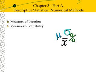 Chapter 3 - Part A  Descriptive Statistics:  Numerical Methods