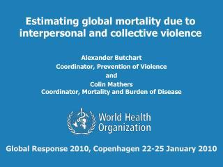 Alexander Butchart Coordinator, Prevention of Violence and