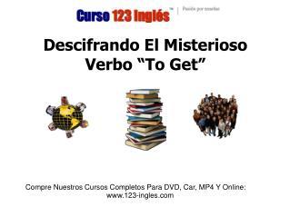 """Descifrando El Misterioso Verbo """"To Get"""""""