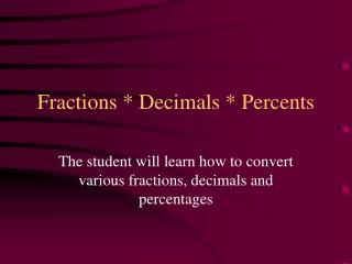 Fractions * Decimals * Percents