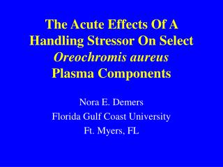 The Acute Effects Of A Handling Stressor On Select  Oreochromis aureus Plasma Components