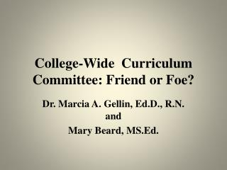College-Wide  Curriculum Committee: Friend or Foe?