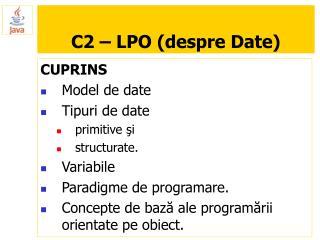 C2 – LPO (despre Date)