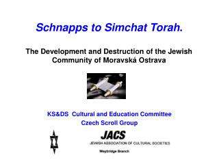 KS&DS  Cultural and Education Committee Czech Scroll Group