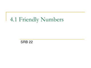 4.1 Friendly Numbers