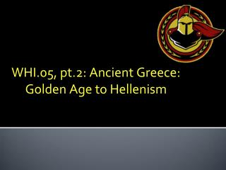 WHI.05, pt.2: Ancient Greece: Golden Age to Hellenism