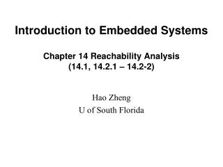 Introduction to Embedded Systems Chapter 14 Reachability Analysis (14.1, 14.2.1 – 14.2-2)