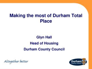 Making the most of Durham Total Place