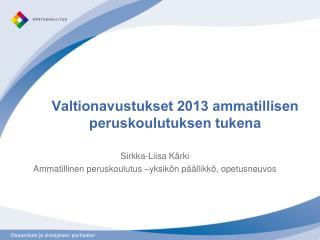 Valtionavustukset 2013 ammatillisen peruskoulutuksen tukena