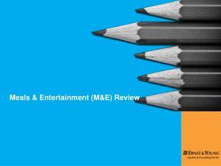Meals & Entertainment (M&E) Review