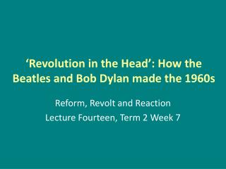 Revolution in the Head : How the Beatles and Bob Dylan made the 1960s